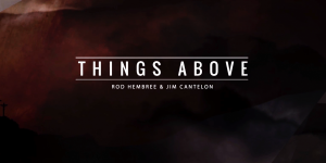 Things Above | Episode #8