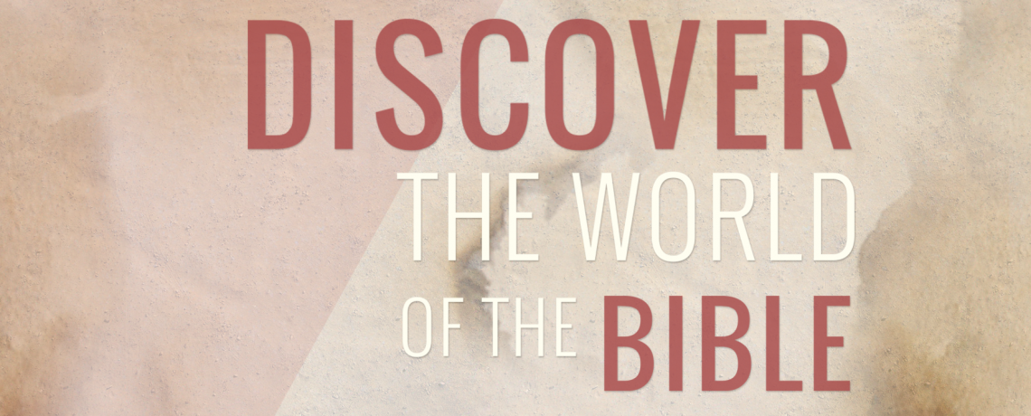 Discover the World of the Bible